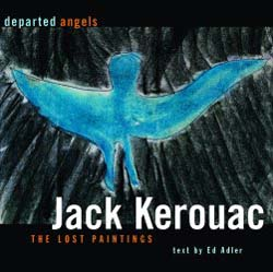 Departed Angels - The paintings of Jack Kerouac
