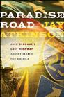 Paradise Road by Jay Atkinson